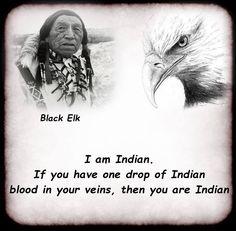 I am Indian- Black Elk. I am Indian- Joy Bird.
