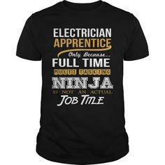 ELECTRICIAN APPRENTICE - NINJA WHITE - #tee ideas #lace tee. LIMITED TIME => https://www.sunfrog.com/LifeStyle/ELECTRICIAN-APPRENTICE--NINJA-WHITE-Black-Guys.html?68278