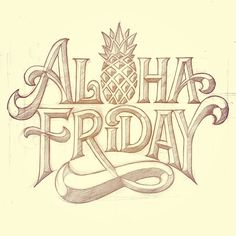 Happy Aloha Friday! A sketch I did a few months ago. #lettering #sketch #alohafriday