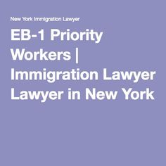EB-1 Priority Workers | Immigration Lawyer in New York