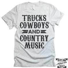Trucks Cowboys And Country Music Shirt. Country Shirt. Country Girl.