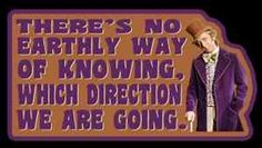 there's no earthly way of knowing which direction we are going - Google Search