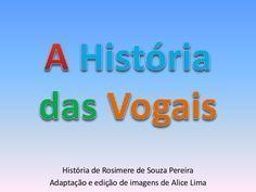 História das Vogais e encontros vocálicos Back To School, High School, Phonological Awareness, Activities For Kids, Homeschool, Classroom, Teaching, How To Plan, Writing