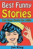 Free Kindle Book -   Best Funny Stories: Best Funny Stories for Adults (Funny Jokes, Stories & Riddles Book 3) Check more at http://www.free-kindle-books-4u.com/humor-entertainmentfree-best-funny-stories-best-funny-stories-for-adults-funny-jokes-stories-riddles-book-3/