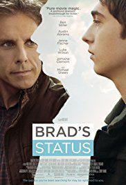 BRAD'S STATUS – Rated R – 1 hr. 41 mins. Starring Ben Stiller, Austin Abrams, Jenna Fisher, Michael Sheen, and Luke Wilson As we enter into the self-revealing, mundane life of Brad Sloan (Ben Still…