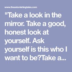 """""""Take a look in the mirror. Take a good, honest look at yourself. Ask yourself is this who I want to be?Take a look at your plate the next time you're deciding dinner. Is it"""
