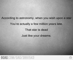Joke is on you, Astronomy!  I only wish on shooting stars!