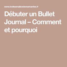 Débuter un Bullet Journal – Comment et pourquoi