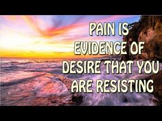 Abraham Hicks ~ Pain is evidence of desire that you are resisting - Fort Lauderdale, FL on the March 21st, 2015, YouTube