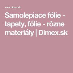 Samolepiace fólie - tapety, fólie - rôzne materiály   Dimex.sk