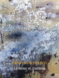 """Edition livre 2015 """"LUMIERES ET MATIERES"""" - Écrits,  21,5x28x1 cm ©2015 par Reine-Marie PiNCHON -                        Art Environnemental"""