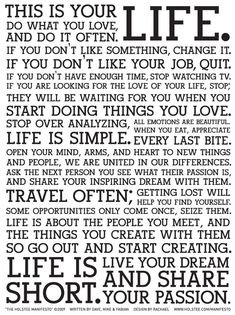 The Holstee Manifesto Poster may have already been seen by people across the social media world, but we still think it's worth a pin for it's inspirational words. This Is Your Life, Way Of Life, The Life, Life Thoughts, What's Life, Life Book, Great Quotes, Quotes To Live By, Inspirational Quotes