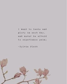 Sylvia Plath quote print I want to taste and glory in each day, and never be afraid to experience pain, poetry print, gift for her - Best Pins Live Moon Quotes, Peace Quotes, Life Quotes, Nature Quotes, Life Is Short Quotes, Poetry Quotes, Words Quotes, Quotes Quotes, Advice Quotes