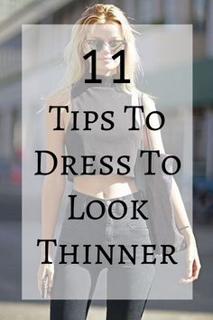 It's amazing how much thinner you can look if you've got the right outfit. There are a few tips and tricks to looking a few pounds lighter with the way that you dress. Look Thinner, How To Look Skinnier, How To Look Better, Fashion Tips For Women, Fashion Advice, Fashion Terms, How To Look Rich, That Look, Skinny Image