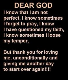 Dear God....Thank you for giving me another day to start over again!!!