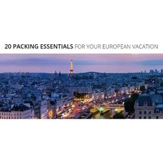 20 Packing Essentials for Your European Vacation!
