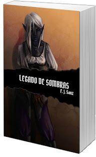 Legado de Sombras. Novela de fantasía épica - F.J. Sanz