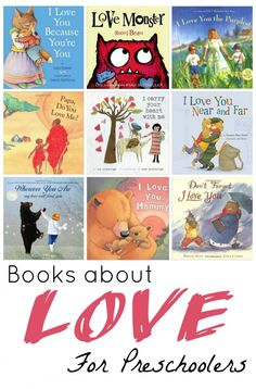 Books about Love for Preschoolers. Perfect for valentine's day or any day!