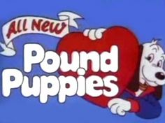 LOVED my pound puppies!
