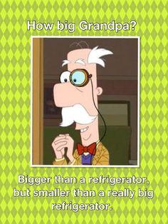 Grandpa Fletcher's words of wisdom. Phineas and Ferb