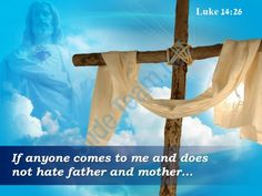 0514 luke 1426 if anyone comes to me powerpoint church sermon Slide01  http://www.slideteam.net/