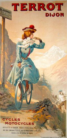 ''Attitude is everything in the several Terrot bicycle posters Tamagno created at the turn of the century Vintage French Posters, Pub Vintage, Vintage Bikes, Antique Bicycles, Bicycle Print, Bicycle Design, Bike Poster, Old Bicycle, Vintage Cycles
