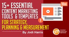15+ Essential Content Marketing Tools and Templates for Strategy, Planning, and Measurement - @cmicontent
