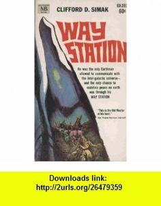 Way Station Clifford D. Simak ,   ,  , ASIN: B000F3SJBO , tutorials , pdf , ebook , torrent , downloads , rapidshare , filesonic , hotfile , megaupload , fileserve