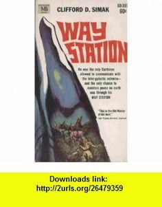 Way Station Clifford D. Simak ,   ,  , ASIN: B000F3SJBO , tutorials , pdf , ebook , torrent , downloads , rapidshare , filesonic , hotfile , megaupload , fileserve