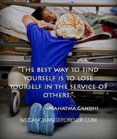 serving others.too many people in this world have a fucked up selfish mentality.life is not always about making your life better individually.that's not how you make a change. That's not how you love.help other people live & love as well. Great Quotes, Me Quotes, Inspirational Quotes, Gandhi Quotes, Funny Quotes, Motivational Quotes, Quotable Quotes, Famous Quotes, Nurse Life
