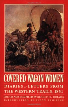 $13.46-$17.95 Baby Covered Wagon Women 3: Diaries and Letters from the Western Trails 1851 (Covered Wagon Women Vol. 3) - The wagon trains to California greatly decreased in 1851 as reports of deadly cholera on the trail the year before and strikeouts in gold prospecting became known. Those who did go west—about 2,160 men and 1,440 women—tended toward Oregon's rich Willamette Valley because of a ...
