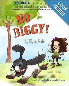 New Children's Book on dealing with frustrations. It's NO BIGGY! from Elycia Rubin and it makes a great holiday gift for kids.