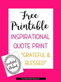 free printable inspirational quote print grateful and blessed