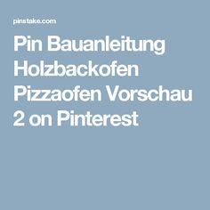 Pin Bauanleitung Holzbackofen Pizzaofen Vorschau 2 On Pinterest