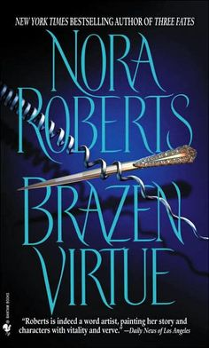 Brazen Virtue, by Nora Roberts. Genre: Romantic suspense. Series: DC Detectives # 2/2.