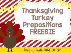 Let's Talk: Thanksgiving Turkey Prepositions {A Forever Freebie!} Pinned by SOS Inc. Resources. Follow all our boards at pinterest.com/sostherapy/ for therapy resources.