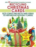 Recycling Christmas Cards: Eco Craft Projects and Ideas to Repurpose Holiday Car