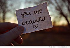 You are beautiful #inspirationalquotes #quotes #quote #inspiration #inspirationalquote #quoteoftheday #motivation #motivationalquotes #positivethinking #inspirational #life