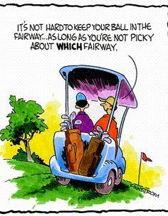 It's not hard to keep your ball in the fairway...as long as you're not picky about WHICH fairway.