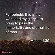 Moses 1:39. What's your verse? #ponderize