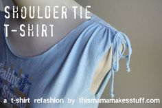 T shirt upcycle: shoulder tie shirt...