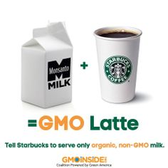 "Starbucks: Holy ""GMO-fed"" cow! As the largest producer of GMO crops, Monsanto holds court with conventional dairy producers due to the fact that a factory-farmed cow's diet consists mostly of GMOs. Raise your voices here: https://www.facebook.com/Starbucks Then take action: http://gmoinside.org/starbucks #GMODairy #WTStarbucks #StopMonsanto #GMOMilk"