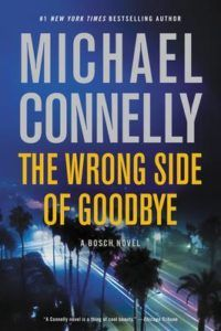 Michael Connelly signs The Wrong Side of Goodbye, Tuesday, November 1 at 7 PM! This is a ticketed event, and tickets are going FAST!