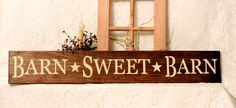 Barn Sweet Barn - Primitive Country Painted Wall Sign, Farmhouse sign, Farmhouse Decor, Housewarming gift, Barn Decor, Ready to Ship by thecountrysignshop on Etsy