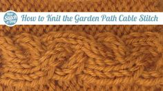 How to Knit the Garden Path Cable Stitch/This cable pattern creates a winding overlapping accent that is perfect for blankets or on a sweater sleeve.