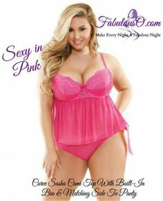 Sexy in Pink Click 'Shop Now' and find Curve Sasha Cami Top With Built-In Bra & Matching Side Tie Panty in our Lingerie: Curvy Women section of our website www.fabulouso.com