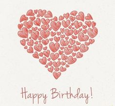 Happy Birthday! Saint Valentine, Valentine Heart, Valentines, Happy Birthday Hearts, Birthday Wishes, Birthday Board, San Valentin Vector, Cool Designs To Draw, Love Graffiti