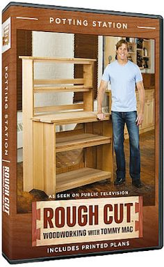 Rough Cut – Woodworking with Tommy Mac: Season 2, Potting Station.