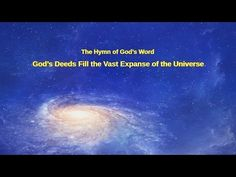 The Hymn of God's Word God's Deeds Fill the Vast Expanse of the Universe | Gospel Music | The Church of Almighty God