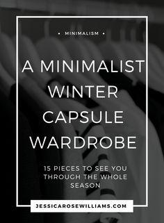 A minimalist winter capsule wardrobe   minimalism   capsule wardrobe ideas   winter outfit ideas   minimal style   minimalist fashion   how to build a capsule wardrobe   winter style
